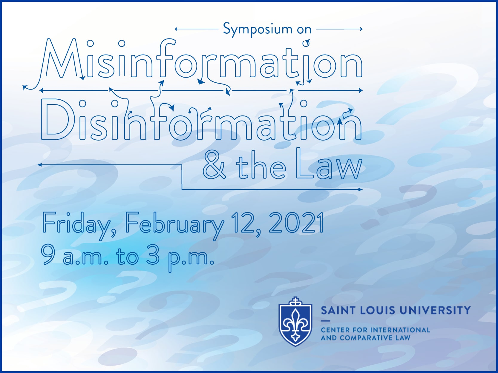 Symposium on Misinformation/Disinformation and the Law. Friday, February 12, 2021. 9 a.m. to 3 p.m.