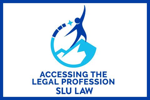 Accessing the Legal Profession (SLU LAW) logo