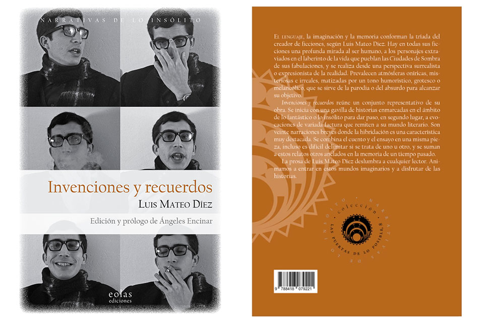 Ángeles Encinar, Ph.D. (Spanish), edited and wrote the prologue for the recently published book, Invenciones y recuerdos, by the accomplished writer and academic, Luis Mateo Diez (Editorial Eolas, 2020). This volume brings together a representative compilation of the prolific writer's works.
