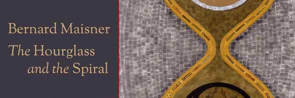 Bernard Maisner: The Hourglass and the Spiral